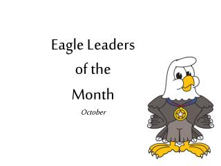 Eagle Leaders  of the  Month October