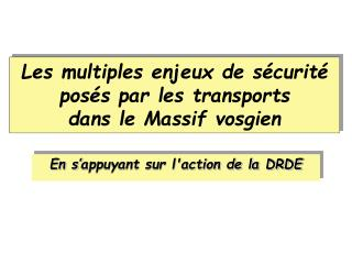 Les multiples enjeux de sécurité posés par les transports  dans le Massif vosgien