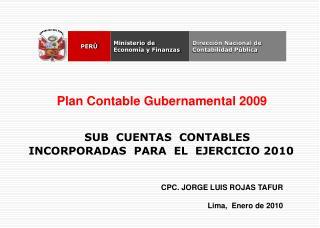 CPC. JORGE LUIS ROJAS TAFUR  Lima,  Enero de 2010