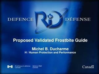 Proposed Validated Frostbite Guide Michel B. Ducharme H / Human Protection and Performance