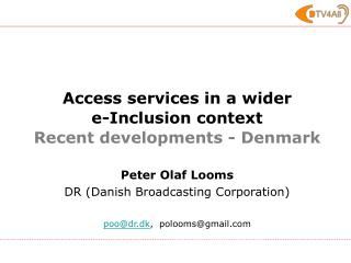 Access services in a wider  e-Inclusion context  Recent developments - Denmark