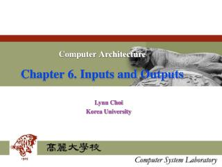 Computer Architecture Chapter 6. Inputs and Outputs