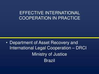 EFFECTIVE INTERNATIONAL COOPERATION IN PRACTICE