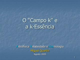 """O """"Campo k"""" e  a k-Essência"""