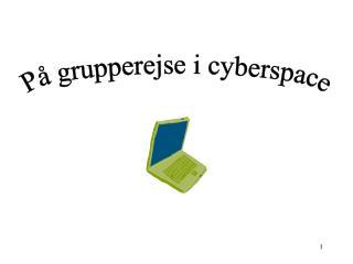 På grupperejse i cyberspace