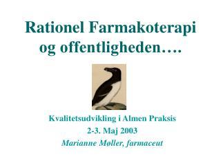 Rationel Farmakoterapi  og offentligheden….