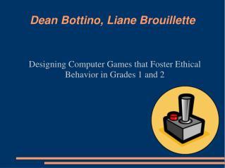 Dean Bottino, Liane Brouillette