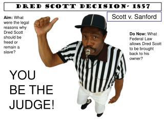 DRED SCOTT DECISION- 1857