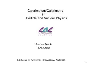 Calorimeters/Calorimetry                    in  Particle and Nuclear Physics