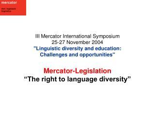"Mercator-Legislation "" The right to language diversity"""