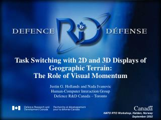 Task Switching with 2D and 3D Displays of Geographic Terrain: The Role of Visual Momentum