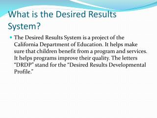 What is the Desired Results System?