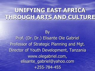 UNIFYING EAST AFRICA THROUGH ARTS AND CULTURE
