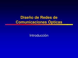 Diseño de Redes de Comunicaciones Ópticas
