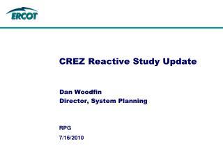 CREZ Reactive Study Update