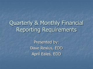 Quarterly  Monthly Financial Reporting Requirements