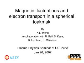 Magnetic fluctuations and electron transport in a spherical toakmak