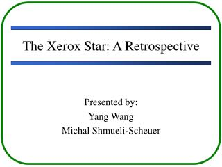 The Xerox Star: A Retrospective
