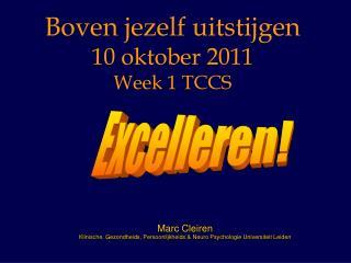 Boven jezelf uitstijgen 10 oktober 2011 Week 1 TCCS