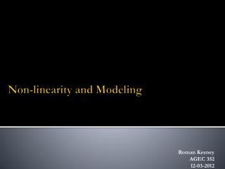 Non-linearity and Modeling