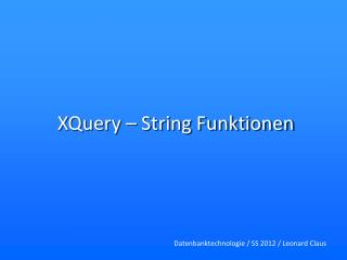 XQuery – String Funktionen