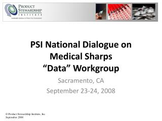 "PSI National Dialogue on  Medical Sharps ""Data"" Workgroup"