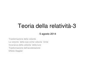 Teoria della relatività-3 5 agosto 2014