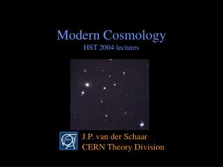 Modern Cosmology HST 2004 lectures