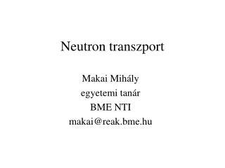 Neutron transzport