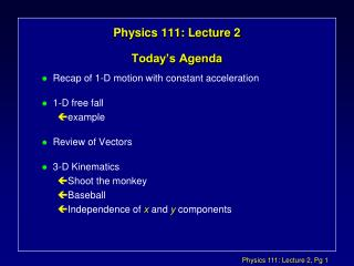 Physics 111: Lecture 2 Today�s Agenda
