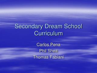 Secondary Dream School Curriculum