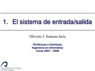 1.El sistema de entrada/salida