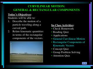 CURVILINEAR MOTION:  GENERAL & RECTANGULAR COMPONENTS