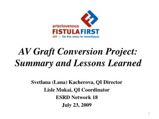 AV Graft Conversion Project:  Summary and Lessons Learned