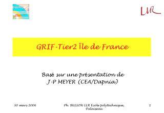 GRIF-Tier2  Î le de France