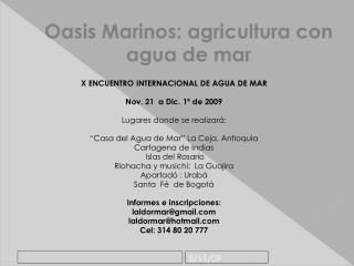X ENCUENTRO INTERNACIONAL DE AGUA DE MAR Nov. 21  a Dic. 1º de 2009 Lugares donde se realizará: