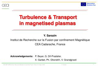 Turbulence & Transport in magnetised plasmas