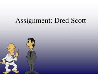 Assignment: Dred Scott