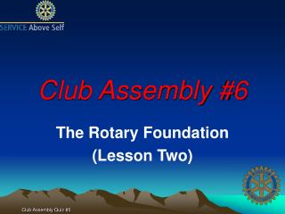 Club Assembly #6
