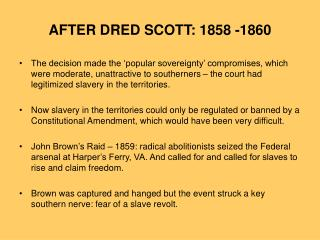 AFTER DRED SCOTT: 1858 -1860