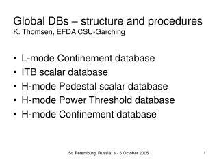 Global DBs – structure and procedures K. Thomsen, EFDA CSU-Garching