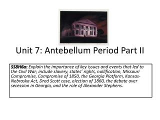 Unit 7: Antebellum Period Part II