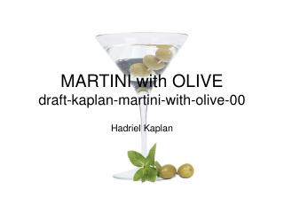 MARTINI with OLIVE draft-kaplan-martini-with-olive-00