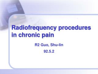 Radiofrequency procedures in chronic pain