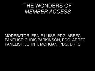 THE WONDERS OF  MEMBER ACCESS