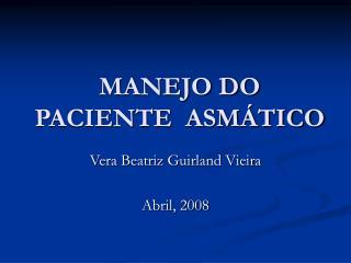 MANEJO DO PACIENTE  ASMÁTICO