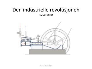 Den industrielle revolusjonen 1750-1820