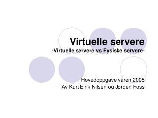 Virtuelle servere -Virtuelle servere vs Fysiske servere-