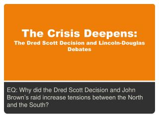 The Crisis Deepens: The Dred Scott Decision and Lincoln-Douglas Debates
