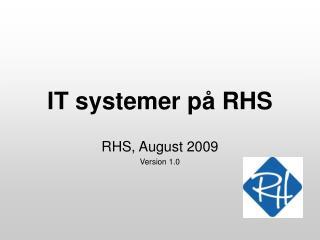 IT systemer på RHS